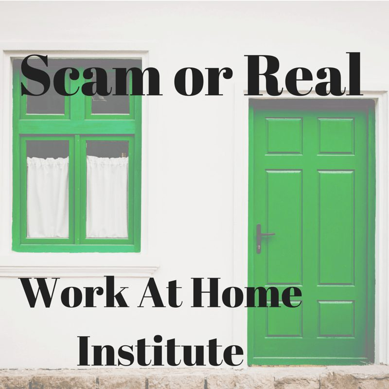 work at home institute scam or real