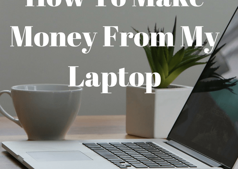 how to make money from my laptop